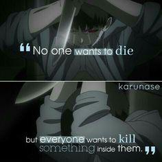 """""""Nadie quiere morir, pero todo el mundo quiere matar algo dentro de ellos."""""""