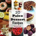 20 Paleo Dessert Recipes – Dessert without the Guilt