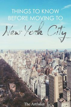Everything you need to know before moving to New York City: Living in the city of your dreams is incredible. But with small New York City apartments, and the cost of living so high it's easy to find yourself in a funk. Here are tips for those who hope to live in New York City one day.