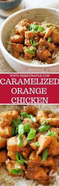 caramelized orange chicken recipe www.berrymaple.com #chicken#orangwchicken#orange#ricebowl#asian#caramel#caramelized#dinner#toddler