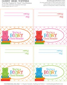 Gummy bear treat bag topper - You're a Beary Good Reader  http://anythingbutperfect.com/2011/11/free-printable-gummy-bear-reader-treat-bag-toppers/