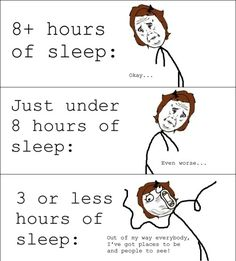 """Funny how it really seems to be like this.  When I have no sleep I'm always """"LET'S DO THIS!""""       And then I crash."""