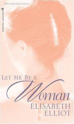 Let Me Be a Woman, http://www.amazon.com/dp/0842321624/ref=cm_sw_r_pi_awdm_bJxAxbB5KW08S