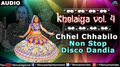 Khelaiya - Vol.4 : Chhel Chhabilo - Non Stop Disco Dandiya | New Gujarat...