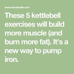 These 5 kettlebell exercises will build more muscle (and burn more fat). It's a new way to pump iron.