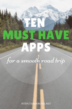 must have apps for a smooth road trip