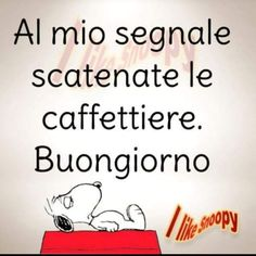 it Good Morning Good Night, Day For Night, Good Morning Quotes, Italian Humor, New Years Eve Party, Good Mood, Vignettes, Growing Up, Improve Yourself