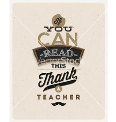 Type design inspirational quote about a teacher vector by sergo on VectorStock® Typography Inspiration, Type Design, Design Quotes, Vector Design, Vector Free, Teacher, Inspirational Quotes, Motivation, Image