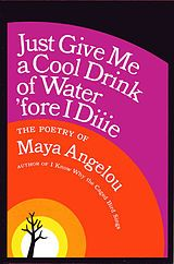 Maya Angelou Timeline | Just Give Me a Cool Drink of Water 'fore I Diiie