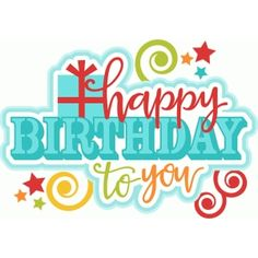 Happy Birthday to You: Miss Kate Cuttables-- Title SVG scrapbook cut file cute clipart files for silhouette cricut pazzles free svgs free svg cuts cute cut files Happy Birthday Dear Friend, Happy Birthday Clip Art, Birthday Clips, Happy Birthday Images, Happy Birthday Wishes, 20 Birthday, Birthday Pictures, Feliz Cumpleanos Quotes, Birthday Greetings For Facebook