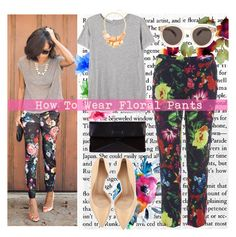 """""""How To Wear Floral Pants"""" by bamaannie ❤ liked on Polyvore"""