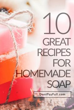 Did you know you can actually make your own soap? Just try these 10 Great Recipes for Homemade Soap! Oh, and enjoy the extra cash! #DontPayFull