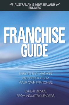 Australian & New Zealand Business Franchise Guide Emma Malone  RRP ($A) 29.95 P/B Publisher: CGB Publishing ISBN: 9780980392357