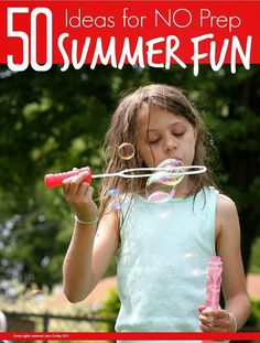 NO Prep Summer Bucket List - 50 ideas for NO prep fun and activities for the kids that will keep them happy all summer long