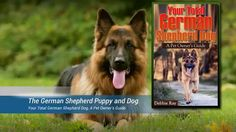 The German Shepherd Puppy and Dog: Your Total German Shepherd Dog, A Pet Owner's Guide
