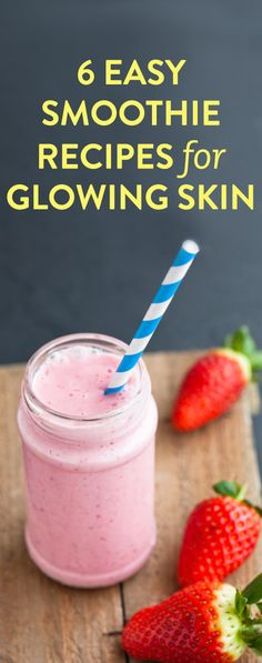 6 easy smoothie recipes for amazing skin Check out the website to see more