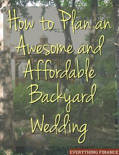Having an affordable backyard wedding is possible with a little planning and creativity. Learn how to host a fun backyard wedding with these tips!