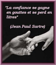 Life Quotes : La confiance en l'autre - The Love Quotes Jean Paul Sartre, Famous Quotes, Best Quotes, Love Quotes, The Words, Words Quotes, Sayings, Image Citation, Motivational Quotes