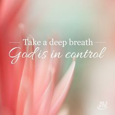 Jesus Christ Quotes: Tale a deep breath God is in control Jesus Christ Quotes, Biblical Quotes, Bible Verses Quotes, Religious Quotes, Bible Scriptures, Faith Quotes, Spiritual Quotes, Prayer Quotes, Spiritual Growth