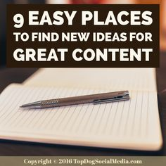 9 Easy Places To Find New Ideas For Great Content