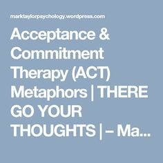 Acceptance & Commitment Therapy (ACT) Metaphors Behavior Analyst, Cbt, Acceptance, Counseling, Psychology, Acting, Therapy, Celebrity, Positivity