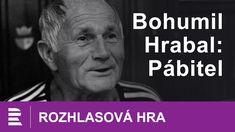 Bohumil Hrabal: Pábitel. Mluvené slovo CZ Videos, Youtube, Youtubers, Video Clip, Youtube Movies