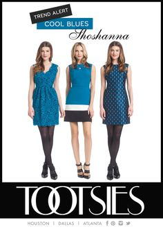 Trend Alert: Cool Blues. Loving these ‪#‎blue‬ looks by @Shoshanna Rose Showroom! Shop now at ‪#‎Tootsies‬!