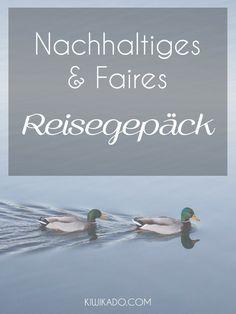 Reisegepäck - Nachhaltig & Fair hergestellt! Die besten Rucksäcke stelle ich dir hier vor. Die Reise kann losgehen!