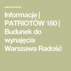Informacje | PATRIOTÓW 160 | Budunek do wynajęcia Warszawa Radość