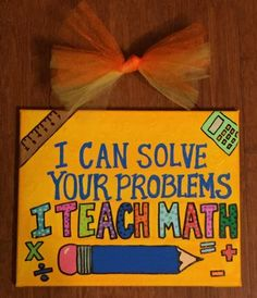Math Teachers will love these Math puns. These signs can add humor to any Math classroom. A teachers name can be added to the pencil at the bottom. They are 8 canvas acrylic paintings. Message For Teacher, Teacher Name Signs, Letter To Teacher, Teacher Doors, Math Teacher, Teacher Classroom Decorations, Classroom Signs, Math Classroom, Classroom Ideas