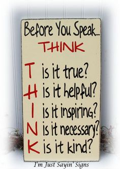 Great in the playroom Before You Speak Think Sign Wood Sign by ImJustSayinSigns on Etsy Mom Quotes, Sign Quotes, Quotable Quotes, Wisdom Quotes, True Quotes, Great Quotes, Words Quotes, Wise Words, Motivational Quotes