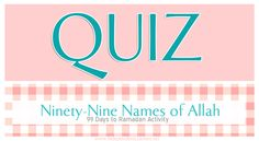 The 99 Names Of Allah QUIZ Days 69-78