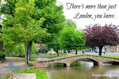 Bourton-on-the-Water, England...There's more than just London you know