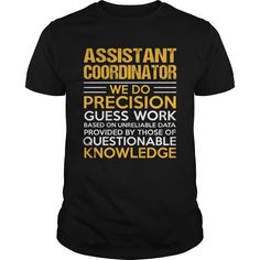 Assistant Coordinator We Do Precision Guess Work Knowledge T-Shirt, Hoodie Assistant Coordinator
