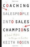Coaching Salespeople into Sales Champions: A Tactical Playbook for Managers and Executives - http://www.learnsale.com/sales-management/coaching-salespeople-into-sales-champions-a-tactical-playbook-for-managers-and-executives/