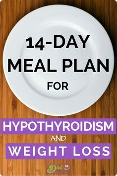 The 14-Day Meal Plan For Hypothyroidism and Weight Loss. Repin and then click through to see all the details