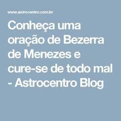 Conheça uma oração de Bezerra de Menezes e cure-se de todo mal - Astrocentro Blog