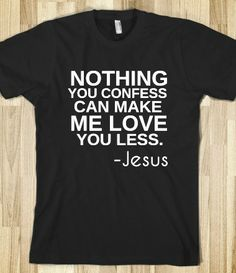 $17.00 nothing you confess can make me love you less-jesus