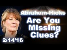 Are you missing clues? Abraham Hicks