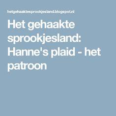 Het gehaakte sprookjesland: Hanne's plaid - het patroon