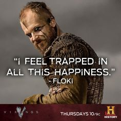 Perhaps being in a blood-soaked field would make you feel a little bit better, Floki?