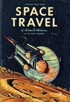 Dreams of Space - Books and Ephemera: A Maxton Book About Space Travel Arte Sci Fi, Sci Fi Art, Science Fiction Books, Pulp Fiction, Vaporwave, Space Books, Classic Sci Fi, Vintage Space, Sci Fi Books