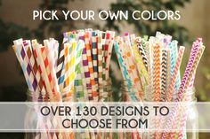 Pick Your Own Colors Straws - over 130 designs you can mix and match from!