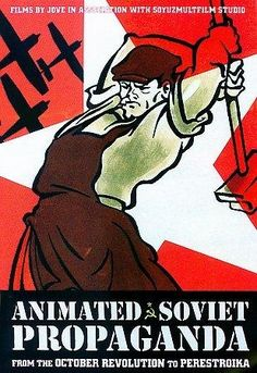 Animated Soviet Propaganda: From the October Revolution to Perestroika DVD Set) Cut Out Animation, Revolution Poster, Propaganda Art, Communist Propaganda, Sci Fi Models, Russian Art, Stop Motion, Vintage Posters, Documentaries