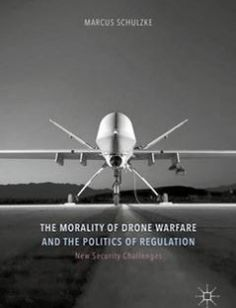 The Morality of Drone Warfare and the Politics of Regulation free download by Marcus Schulzke ISBN: 9781137533791 with BooksBob. Fast and free eBooks download.  The post The Morality of Drone Warfare and the Politics of Regulation Free Download appeared first on Booksbob.com.