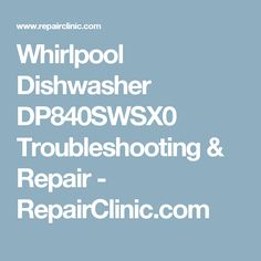 Whirlpool dishwasher repair on long island thats a job for whirlpool dishwasher dp840swsx0 troubleshooting repair repairclinic fandeluxe Gallery