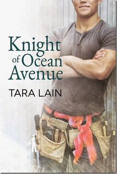 Release Day Review : Knight of Ocean Avenue (Love in Laguna #1) by Tara Lain with Guest Post, Excerpt & Giveaway ~ http://sinfullysexybooks.blogspot.de/2015/05/release-day-review-knight-of-ocean.html @sinfullysexyb