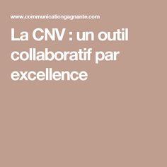 La CNV : un outil collaboratif par excellence