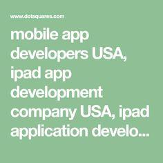 mobile app developers USA,   ipad app development company USA,   ipad application development services USA,   ipad app development services USA,   ipad application developers USA,