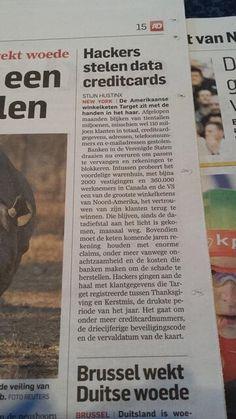 Hackers stelen de data van creditcard gegevens van Target Klanten. Deze klanten blijven nu massaal weg.  Algemeen Dagblad  13 januari 2014.